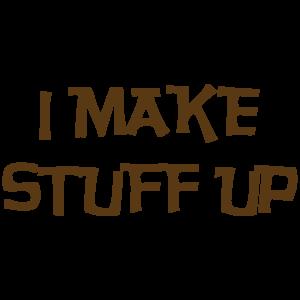 I Make Stuff Up
