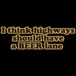 I Think Highways Should Have A Beer Lane