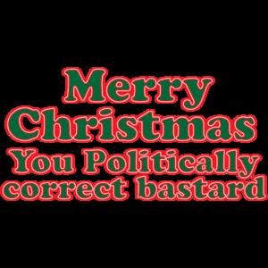 Merry Christmas, You Politically Correct Bastard