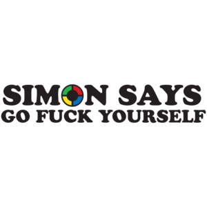 Simon Says Go Fuck Yourself