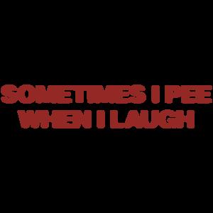Sometimes I Pee When I Laugh