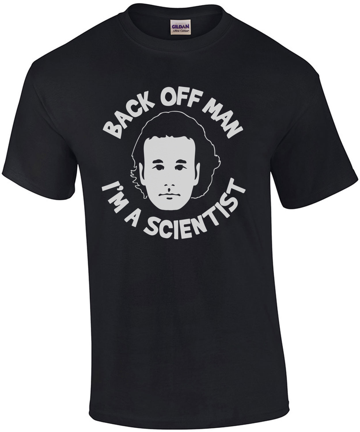 Back Off Man - I'm A Scientist - Bill Murray Ghostbusters