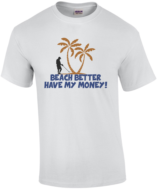 Beach Better Have My Money!
