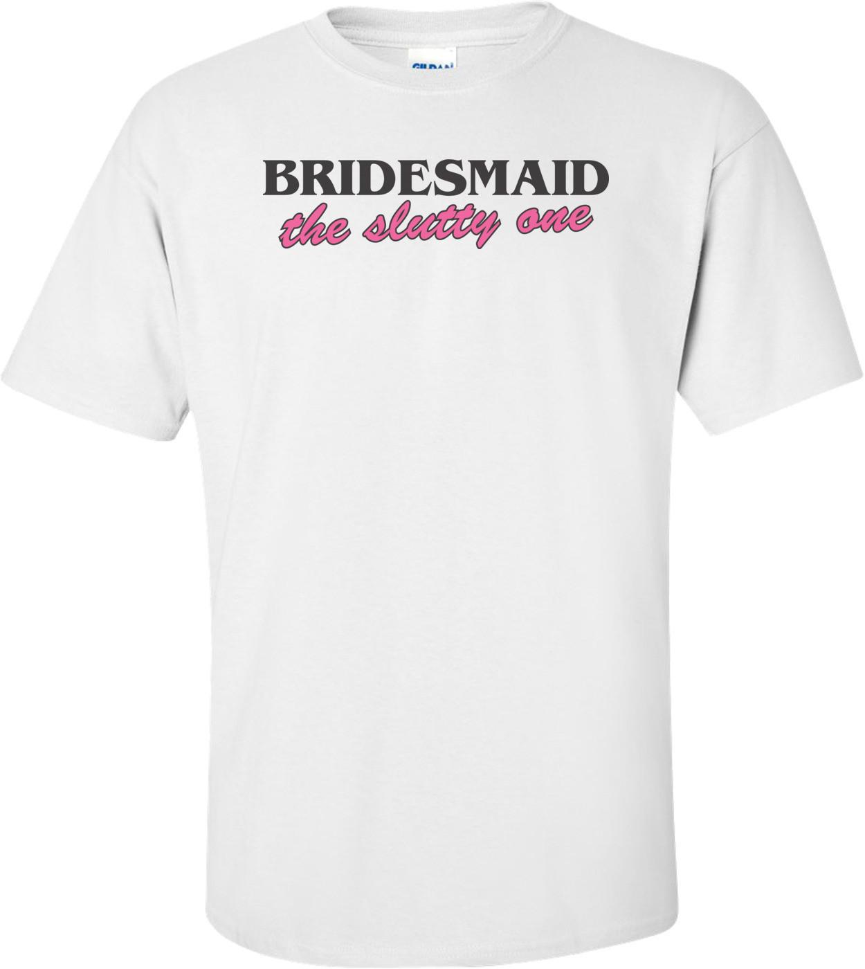 Bridesmaid The Slutty One