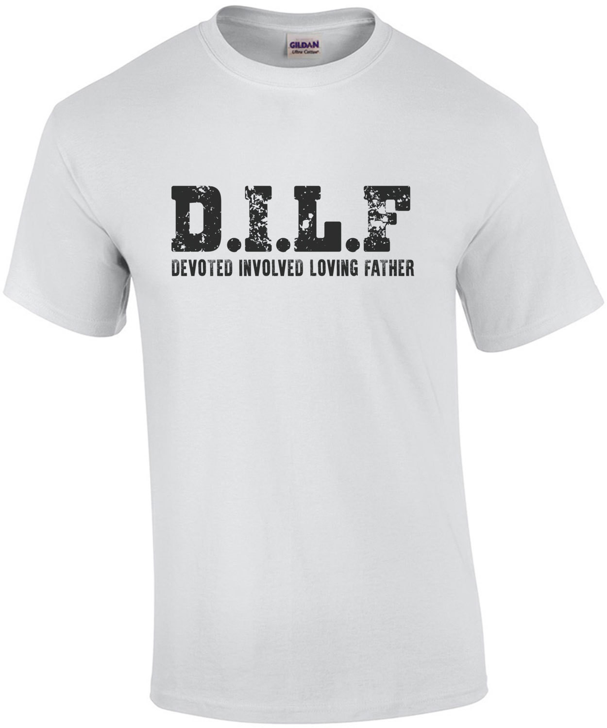 DILF - Devoted Involved Loving Father - Fathers Day Funny