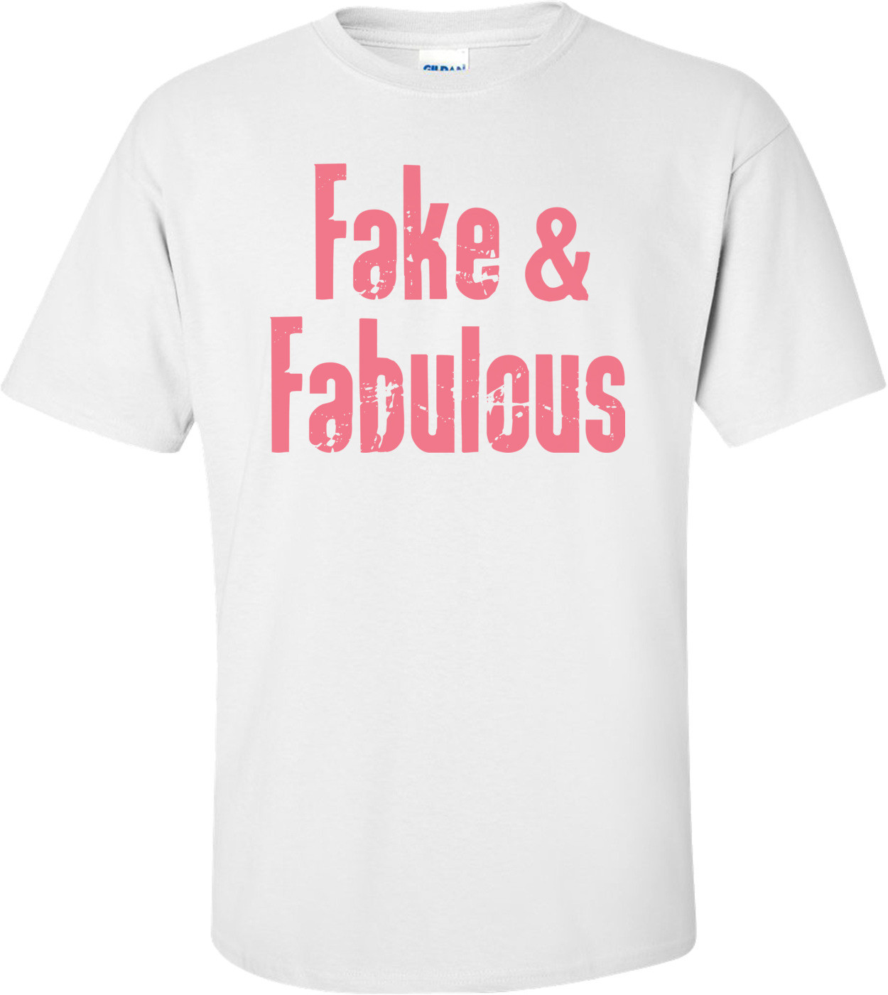 Fake And Fabulous Custom