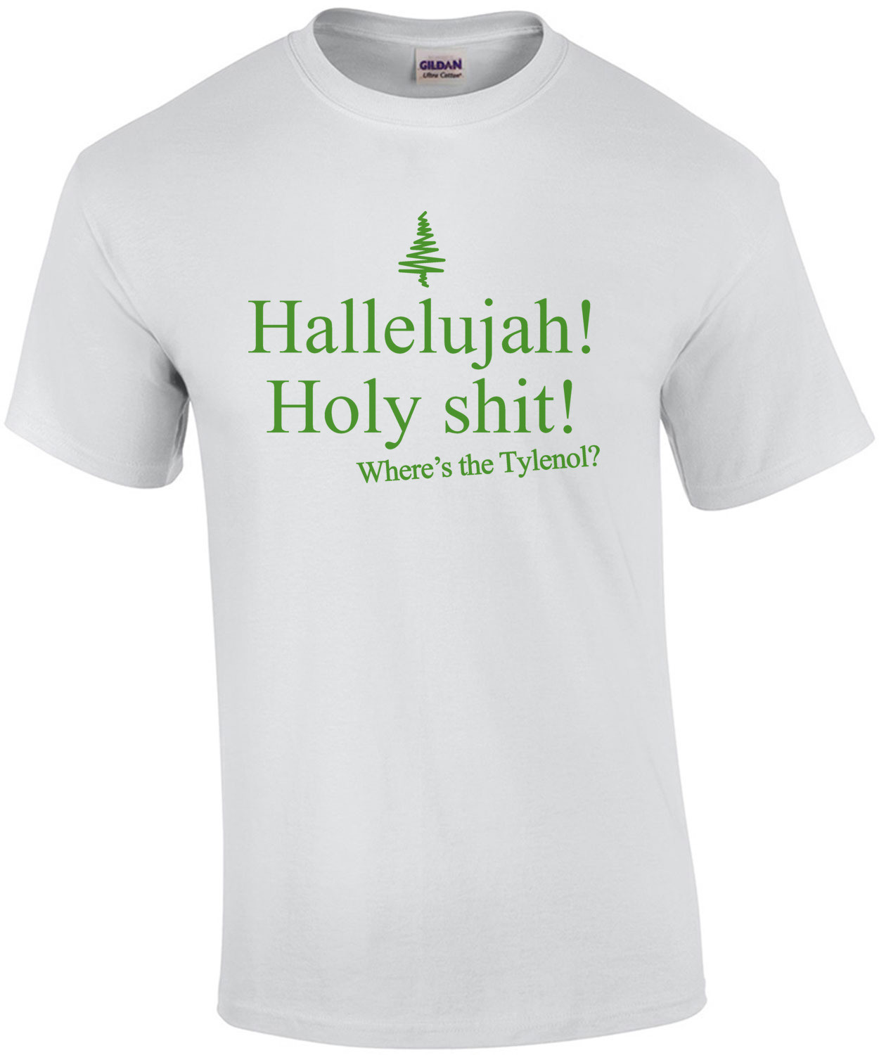 Hallelujah! Holy Shit! Where's the Tylenol? Christmas Vacation Quote - Funny Christmas
