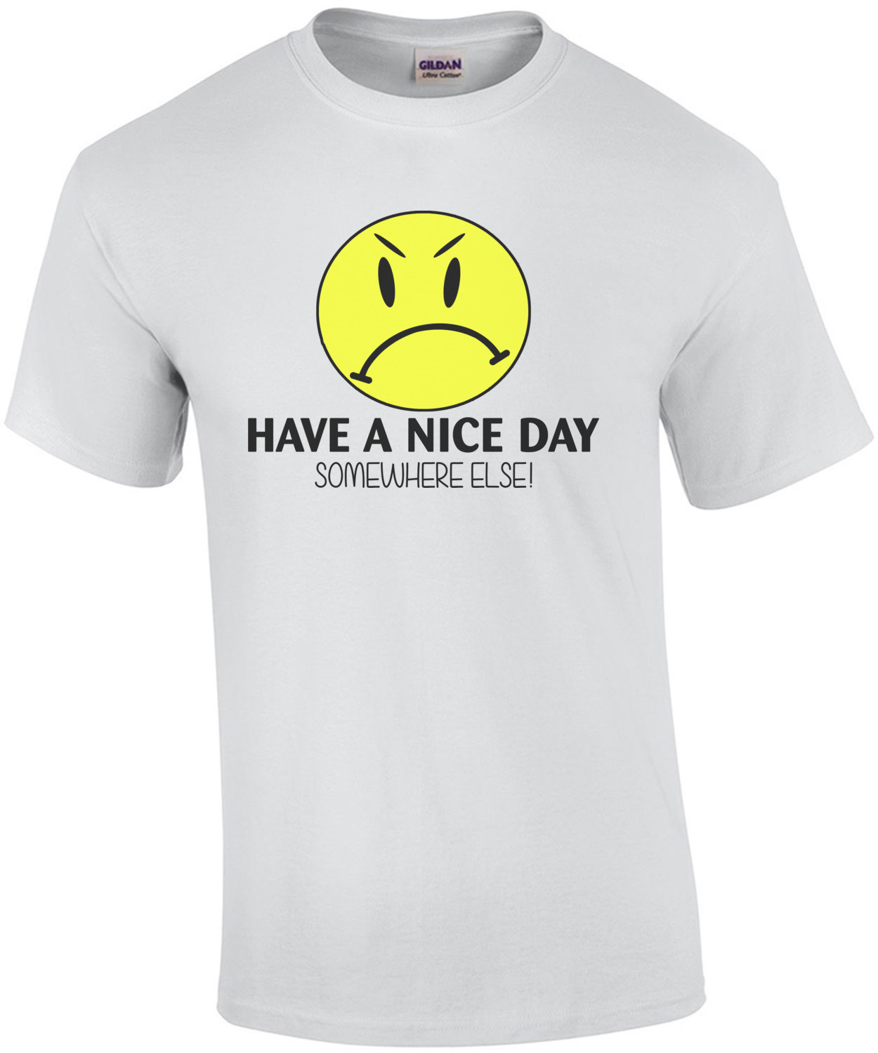 Have A Nice Day Somewhere Else