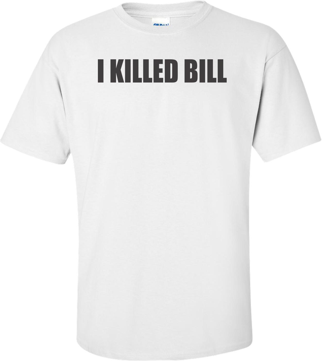 I Killed Bill