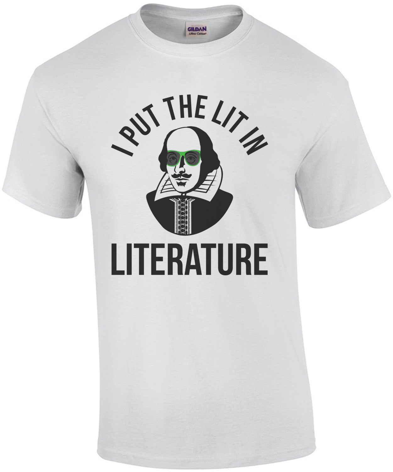 I Put The Lit In Literature Funny Shakespeare