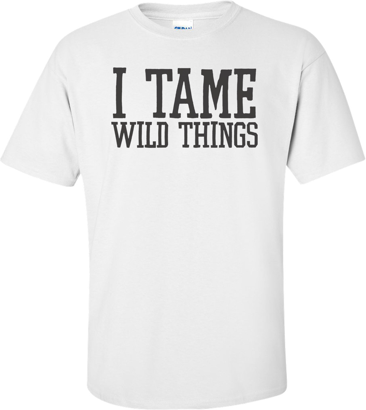 I Tame Wild Things