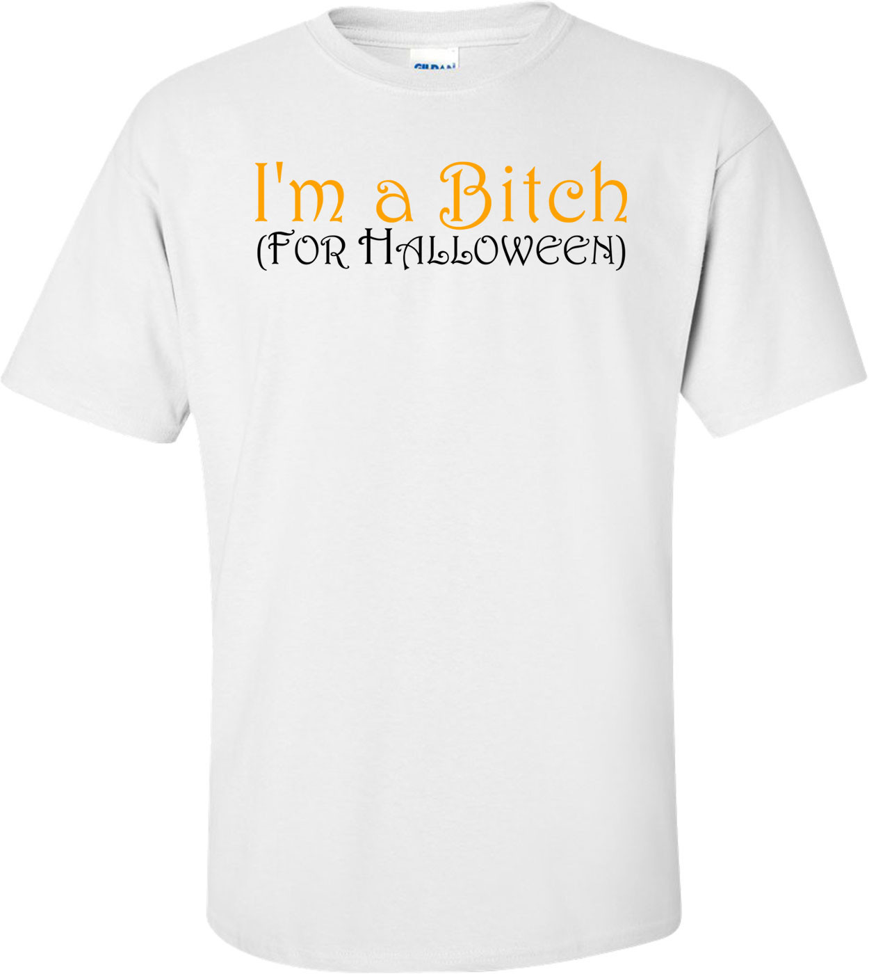I'm A Bitch For Halloween - Halloween