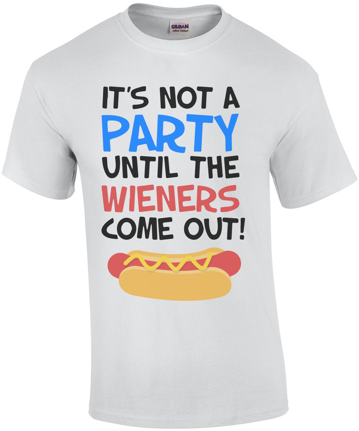 It's not a party until the wieners come out! Funny