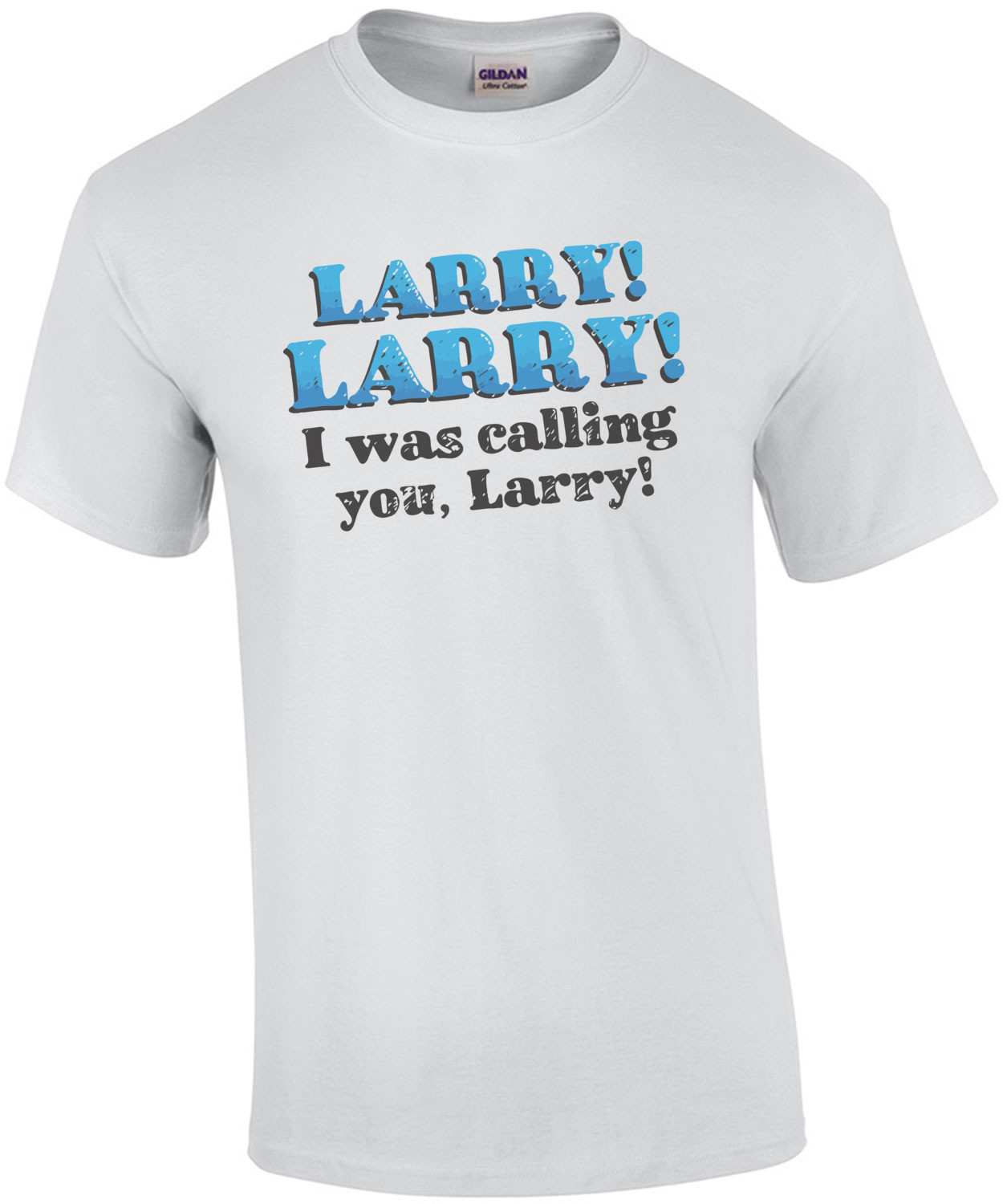 Calling Larry. Larry! Larry! I was calling you, Larry! Impractical Jokers