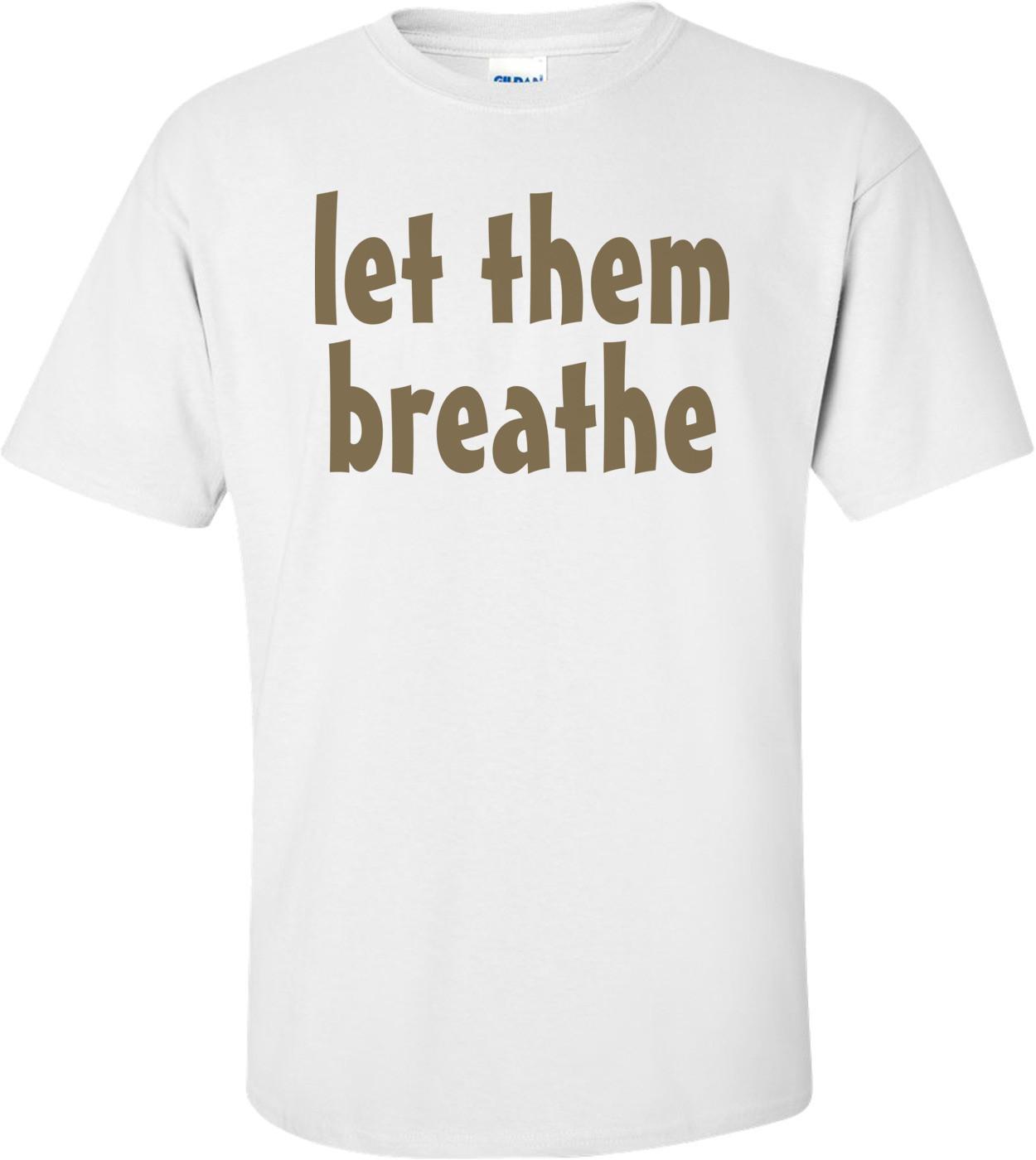 Let Them Breathe
