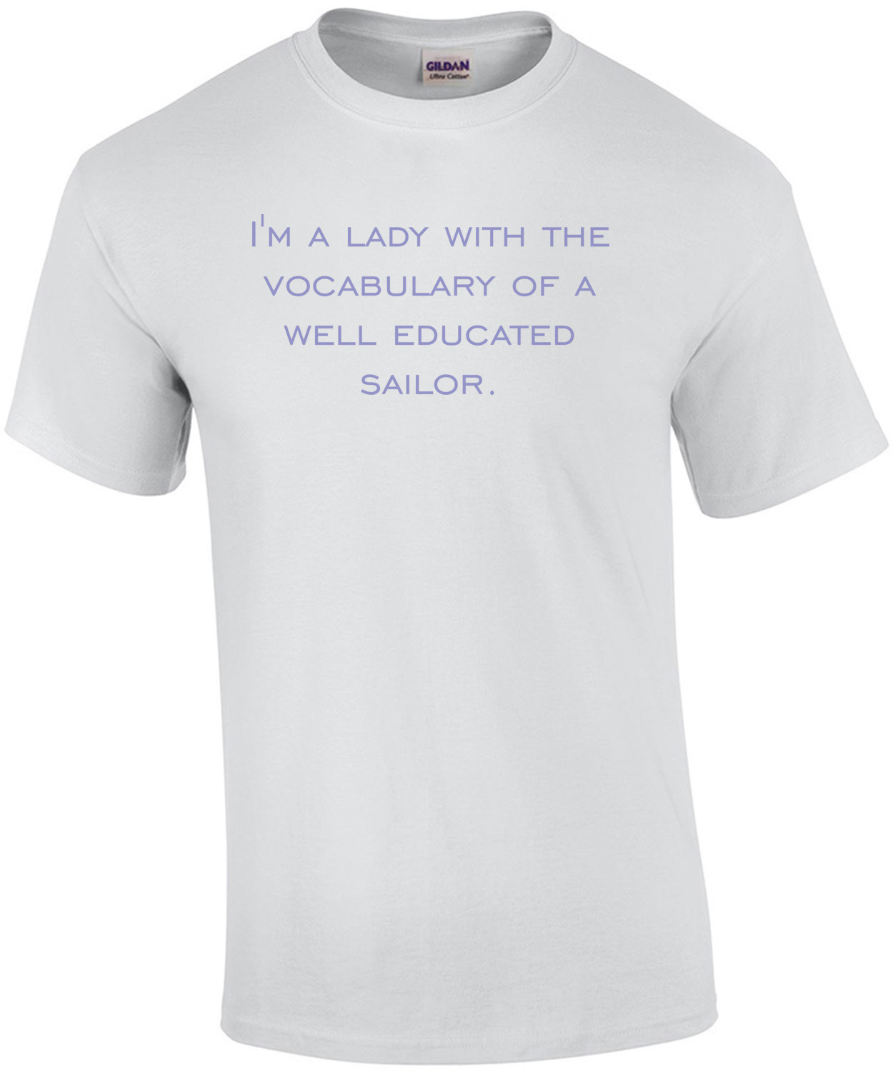 I'm a lady with the vocabulary of a well educated sailor.
