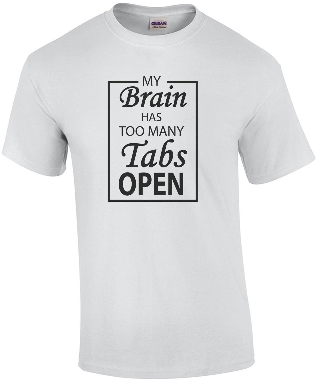 My brain has too many tabs open - funny