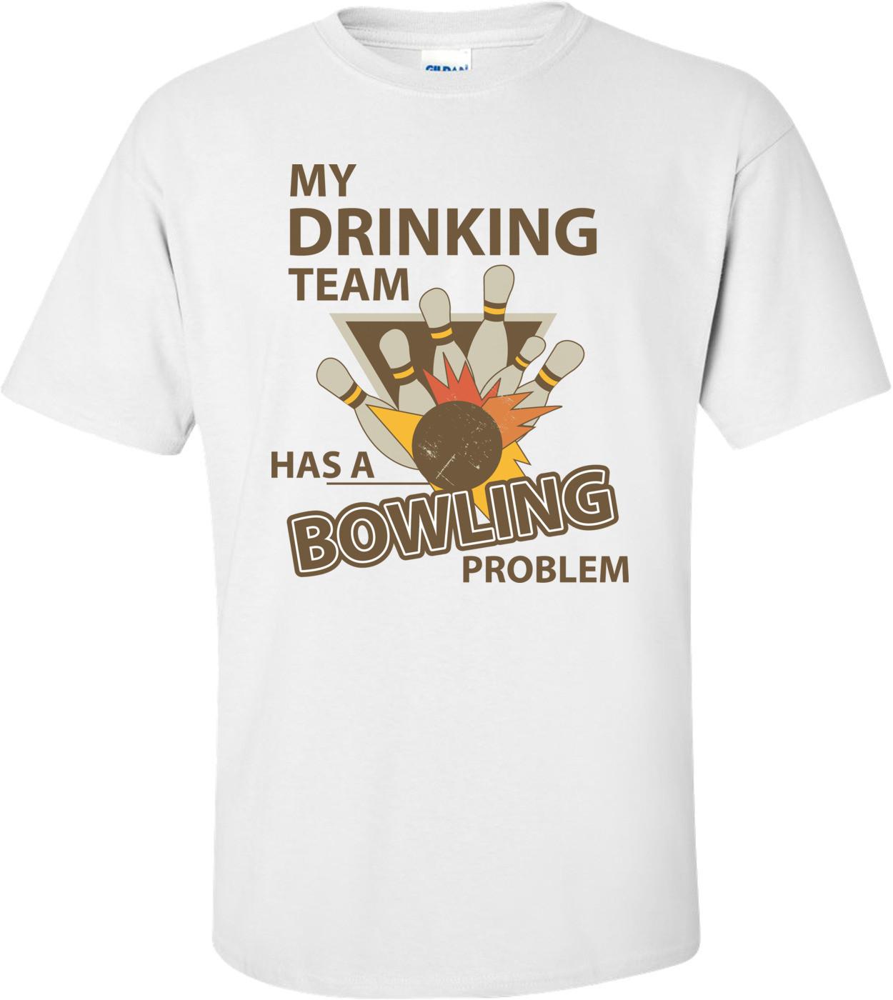 My Drinking Team Has A Bowling Problem