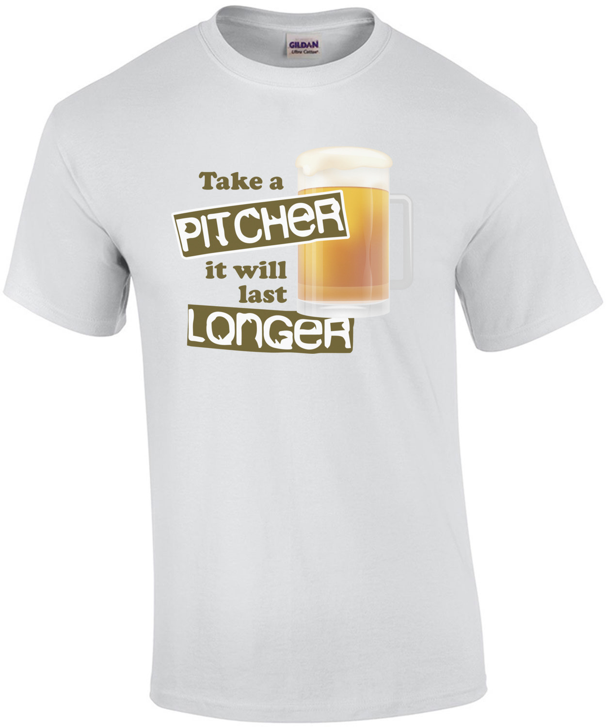 take a pitcher it will last longer. Funny Beer