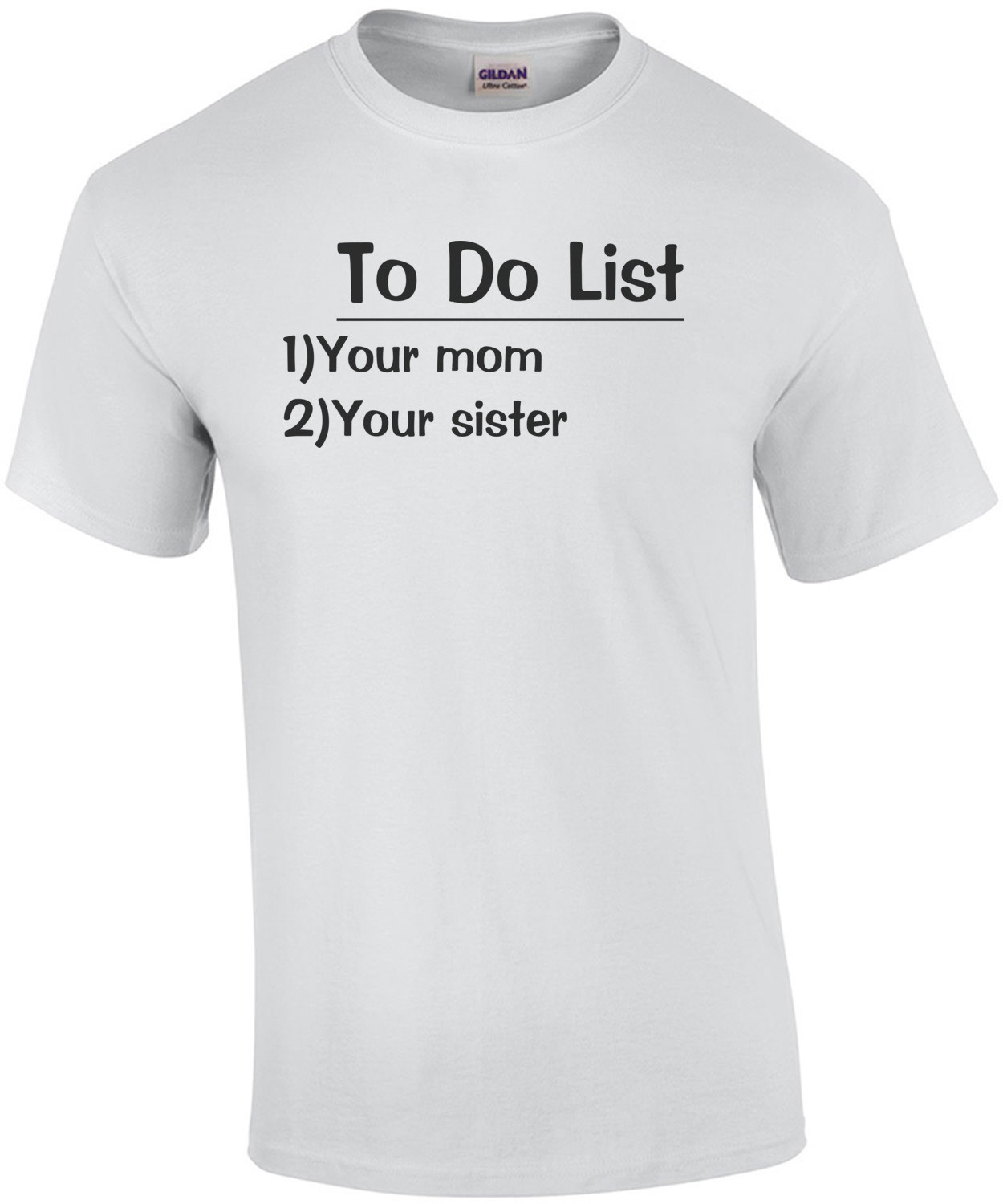 To Do List: Your Mom, Your Sister