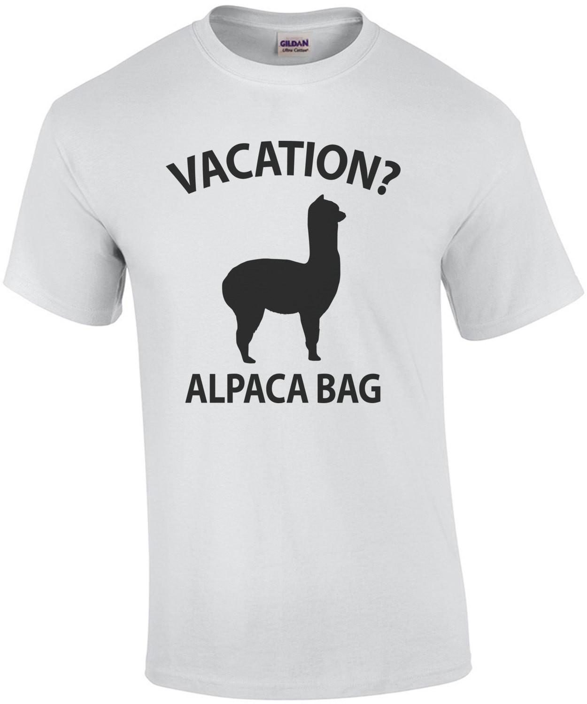 Vacation? Alpaca Bag - Funny Pun
