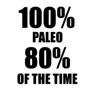 100% PALEO 80% OF THE TIME