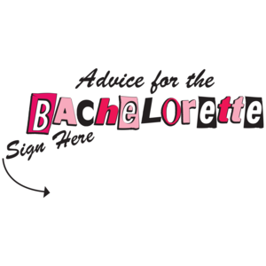 Advice For The Bachelorette