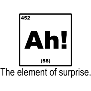 Ah! The Element Of Surprise Funny