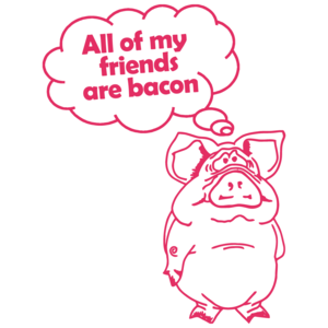 All My Friends Are Bacon Funny