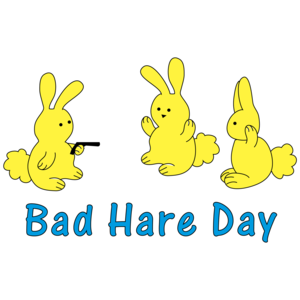 Bad Hare Day Funny