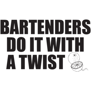 Bartenders Do It With A Twist