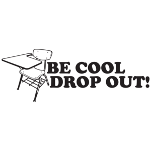Be Cool Drop Out