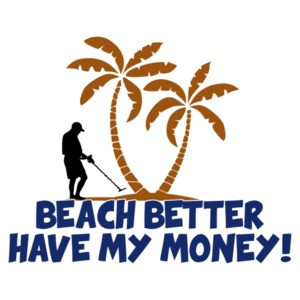 Beach Better Have My Money!