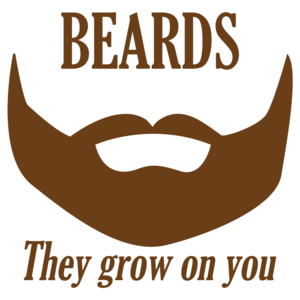 Beards They Grow On You Funny