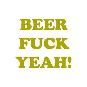 BEER FUCK YEAH!