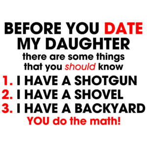Before You Date My Daughter...