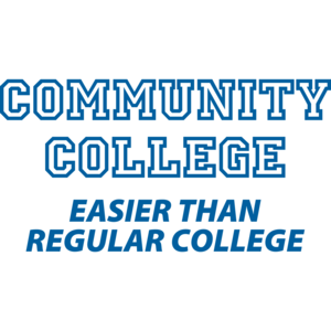 Community College Easier Than Regular College Funny