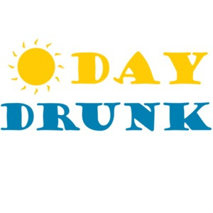 Day Drunk - Funny Drinking