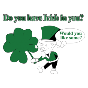Do You Have A Little Irish In You St. Paddy's Day