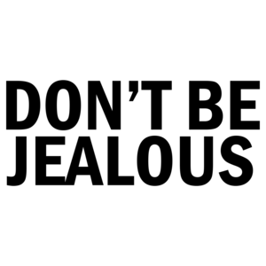 Don't Be Jealous Funny