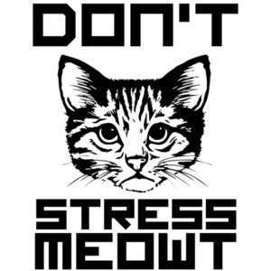 Don't Stress Meowt - Cat