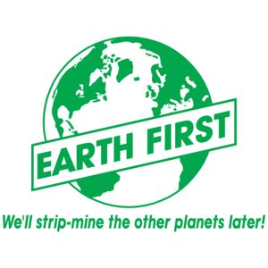 Earth First, We'll Strip-mine The Other Planets Later
