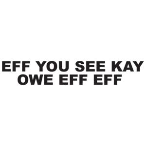 Eff You See Kay Owe Eff Eff