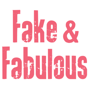 Fake And Fabulous Custom