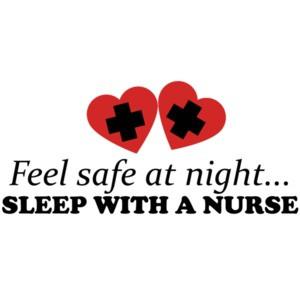 Feel safe at night... sleep with a nurse