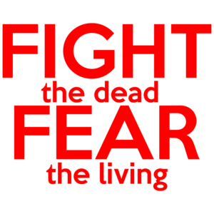 Fight The Dead Fear The Living Walking Dead