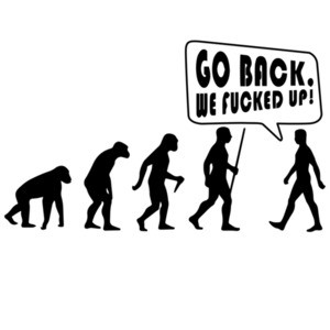 Go Back We Fucked Up - Funny Evolution