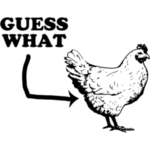 Guess What? Chicken Butt Funny