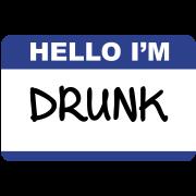 Hello I'm Drunk