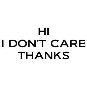 Hi, I Don't Care Thanks